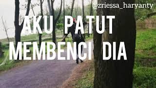 Download AKU PATUT MEMBENCI DIA (By. TERE) -with lyrics