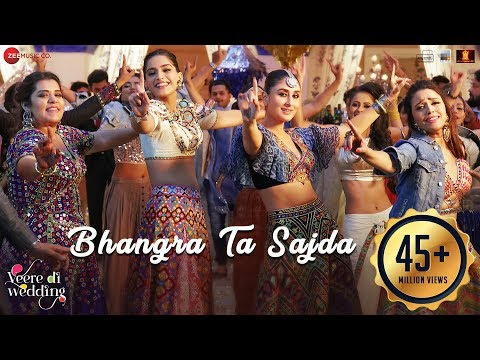 Bhangra Ta Sajda Video Song - Veere Di Wedding