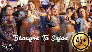 Bhangra Ta Sajda (Video Song) | Veere Di Wedding