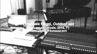 E. Magni  - Outdoor sax (2014, acousmatic music, 7