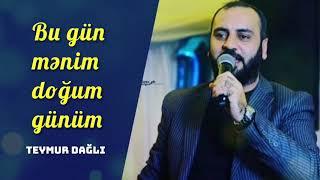 Teymur Dagli - Bu gün mənim doğum günüm  (2020)