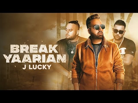 BREAK YAARIAN - J Lucky (Official Video) Karan Aujla | Deep Jandu