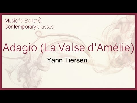 Adagio (La valse d'Amélie) Piano Cover Music for Ballet Class.