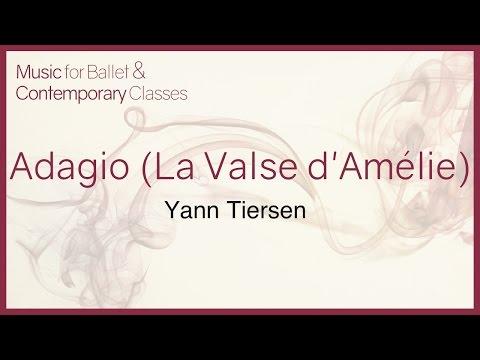 Adagio La valse dAmélie Piano  Music for Ballet Class