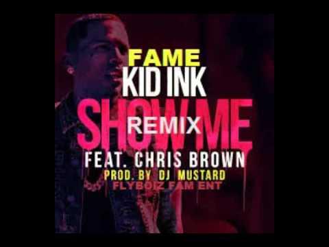 Chris Brown, Kid Ink & Fame- Show Me(Remix) *DOWNLOAD LINK*
