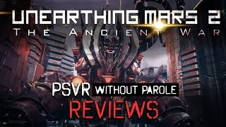Unearthing Mars 2: The Ancient War | PSVR Review