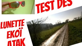 Test des lunette ekoï atak