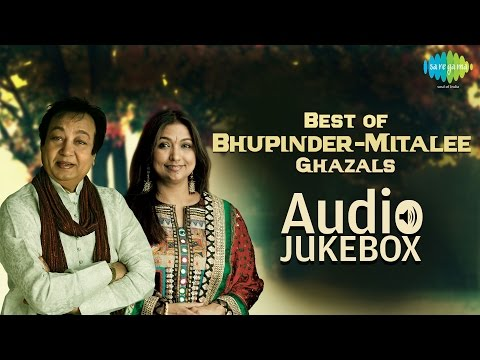 Best of Bhupinder Mitalee Ghazals | Ghazal Hits | Audio Jukebox