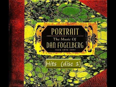 Portrait -  Hits Vol. 1  Dan Fogelberg Full Album