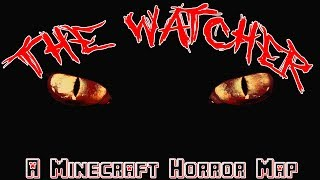 He Sees You // The Watcher // A Minecraft Horror Map