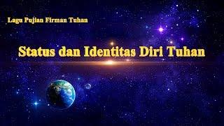 Video Lagu Rohani Kristen Terbaru 2019 - Status dan Identitas Diri Tuhan
