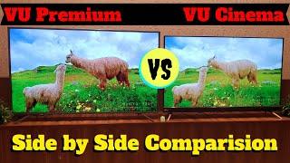 Side By Side Comparison VU Cinema TV vs VU Premium Android TV