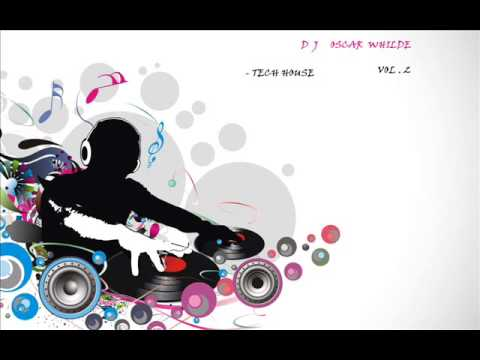 SESION 30 MIN TECH HOUSE 2013 VOL.2 ..HD. DJ OSCAR WHILDE