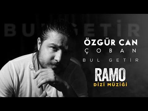 RAMO - ÖZGÜR CAN ÇOBAN - BUL GETİR ( Official Music Video )