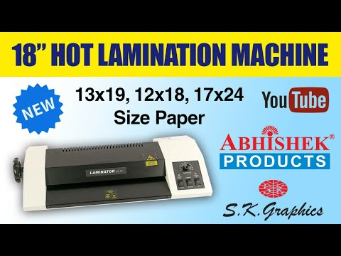 18 Hot Lamination Machine For 13x19 12x18 17x24 Size Paper Abhishek Products S K Graphics Youtube