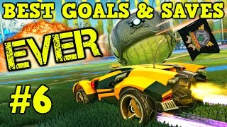Rocket League Montage: BEST GOALS & SAVES EVER #6 - Freestyles, Air Dribbles & more [HD]