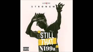 Strongman - Still That Ni99a (Prod By Jayso)
