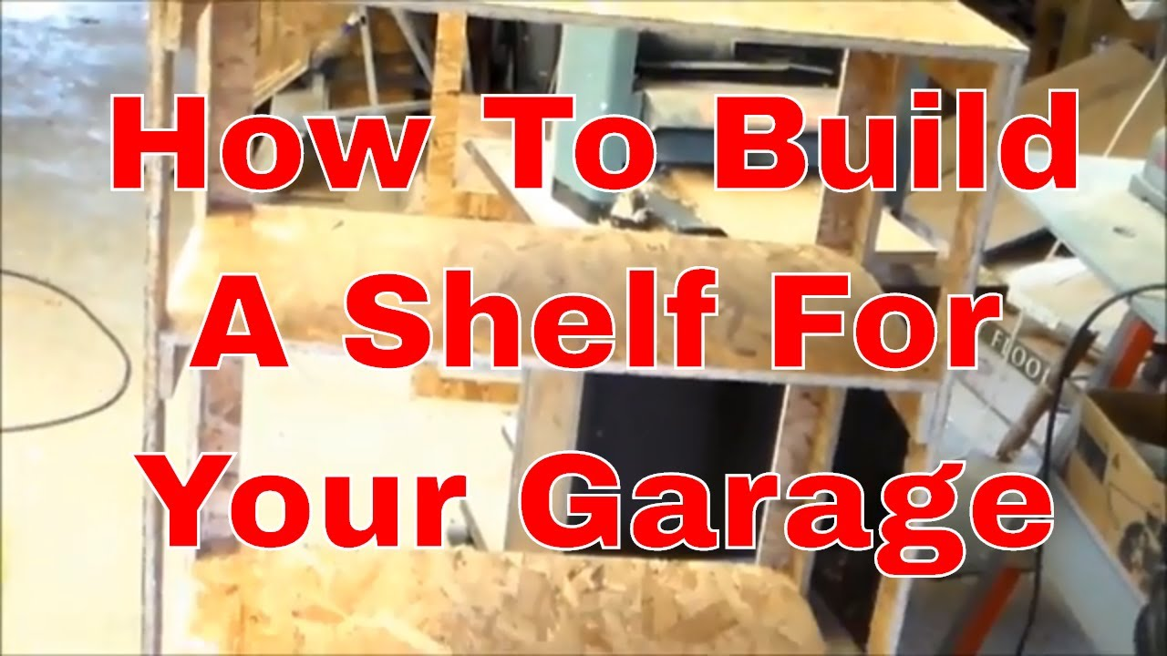 how to build a shelf in your garage