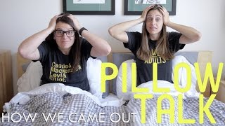 How We Came Out - Pillow Talk