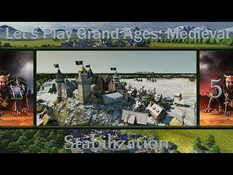 Let's Play Grand Ages Medieval Part 5 [Stabilization]  