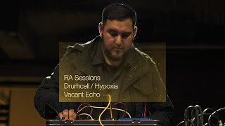 RA Sessions: Drumcell / Hypoxia - Vacant Echo | Resident Advisor