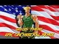 Guiles Theme Epic Orchestral Remix