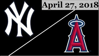 New York Yankees vs Los Angeles Angels Highlights || April 27, 2018