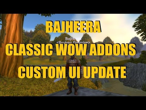 Bajheera - Classic WoW Addons Update #1 - Unitframes, Nameplates, Keybinds Quest Guide! :) from YouTube · Duration:  14 minutes 59 seconds