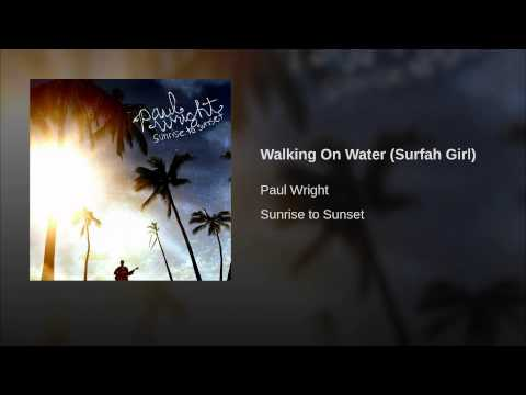 Walking On Water (Surfah Girl)