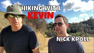 HIKING WITH KEVIN - NICK KROLL -  PT 1