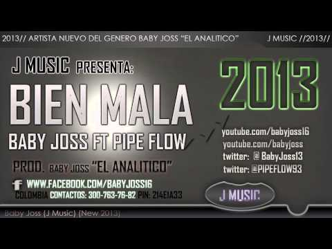 Bien Mala - BabyJoss FT Pipe Flow (J Music Digital)★(New Reggaeton 2013)★