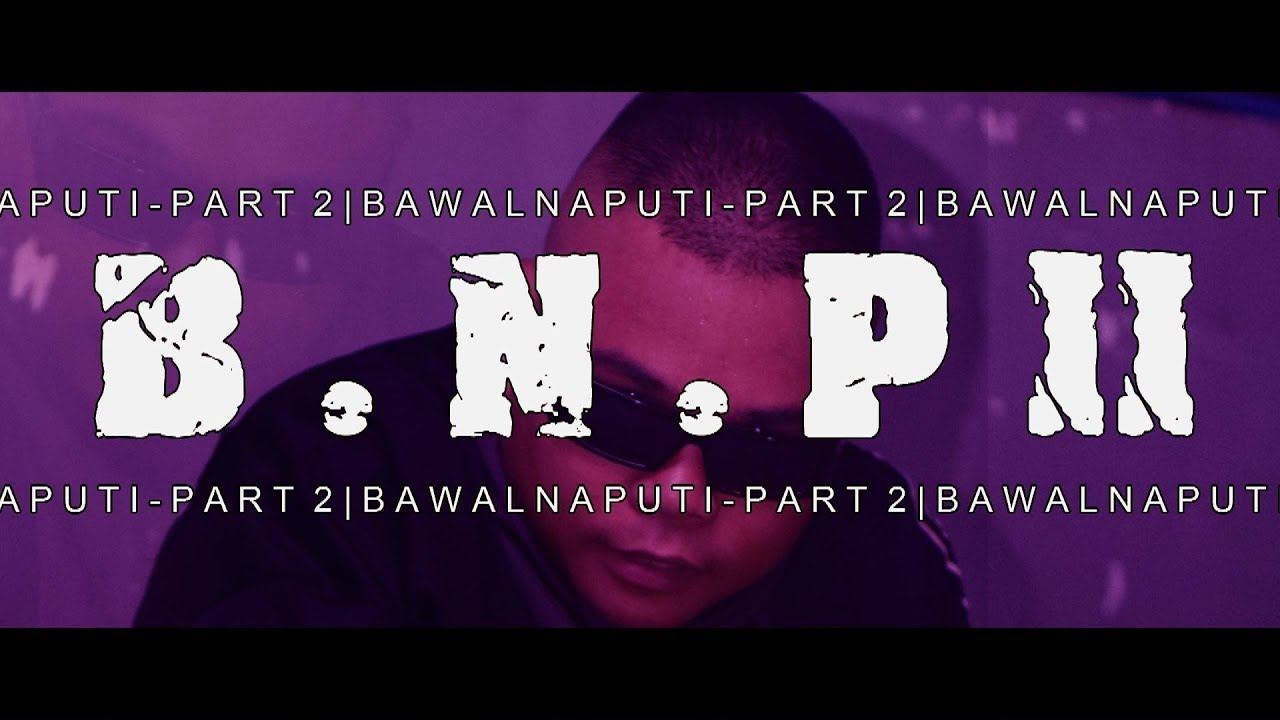B.N.P II ( Bawal Na Puti Part 2 ) - NUMERHUS ( lyric Video ) #1