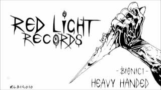 bionic1 - heavy handed