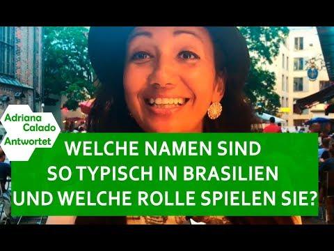 WELCHE NAMEN SIND SO TYPISCH IN BRASILIEN UND WELCHE ROLLE SPIELEN SIE? - ADRIANA CALADO ANTWORTET!