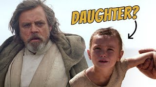 10 Reasons Why REY IS LUKE SKYWALKER'S DAUGHTER
