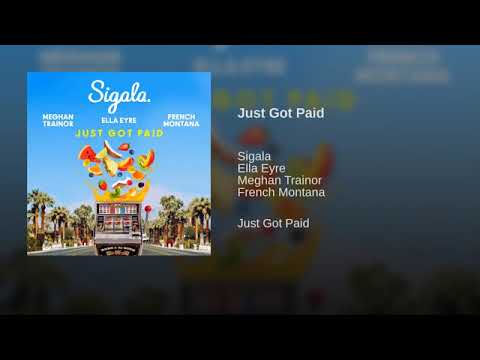 Sigala, Ella Eyre, Meghan Trainor Ft. French Montana - Just Got Paid (Official Audio)