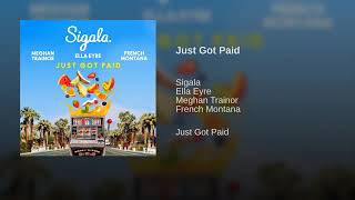 Sigala, Ella Eyre, Meghan Trainor ft. French Montana - Just Got Paid (Official Audio) Video