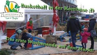 Basketball in der Kombüse - Das erste Wochenende auf dem Markt - Grüne Kombüse