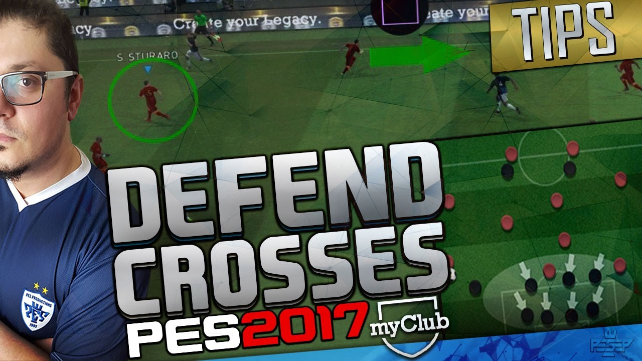 HOW TO DEFEND CROSSES - PES 2017 Advanced Instructions myclub #15 - YouTube