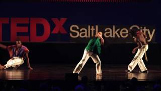 Capoeira: Martial Arts Meets Music & Dance | Salt Lake Capoeira | TEDxSaltLakeCity