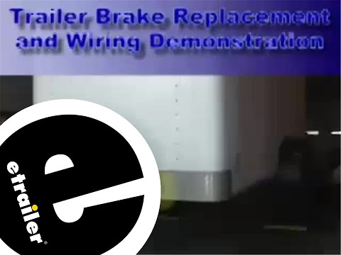 Trailer Brakes and Wiring Installation - etrailer.com