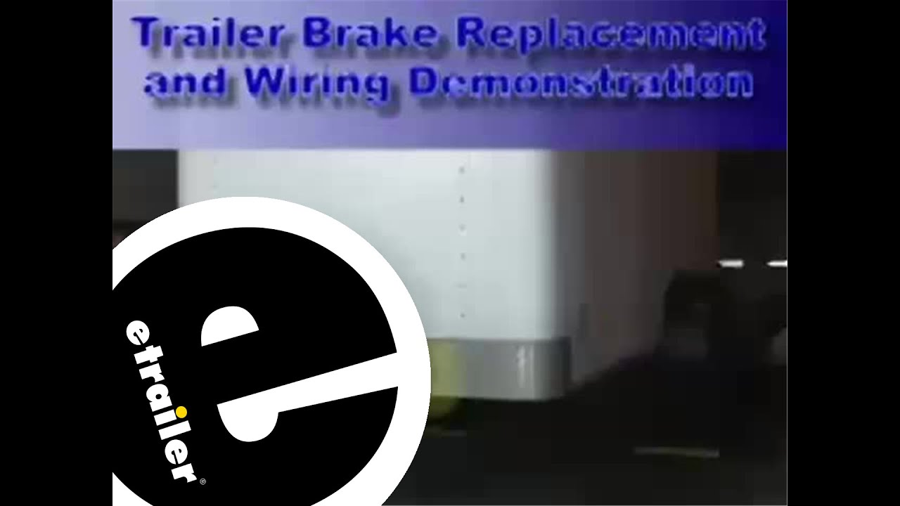 Trailer Brakes and Wiring Installation  etrailer  YouTube