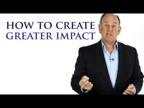 How To Create A Greater Impact - YouTube