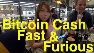 Bitcoin Cash Fast & Furious
