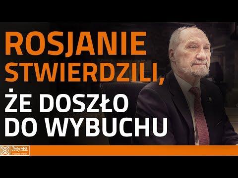 Antoni Macierewicz: precyzyjny opis eksplozji istnieje w dokumentacji rosyjskiej
