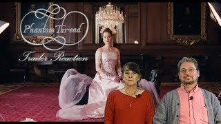Phantom Thread Trailer #1 (2017) - Reaction