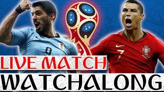 🔴 URUGUAY vs PORTUGAL Live Match Watchalong STREAM - 2018 FIFA World Cup ROUND OF 16