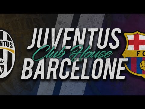 🔴 DIRECT  LIVE : JUVENTUS  BARCELONE  Club House