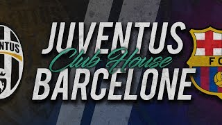 🔴 DIRECT / LIVE : JUVENTUS - BARCELONE // Club House