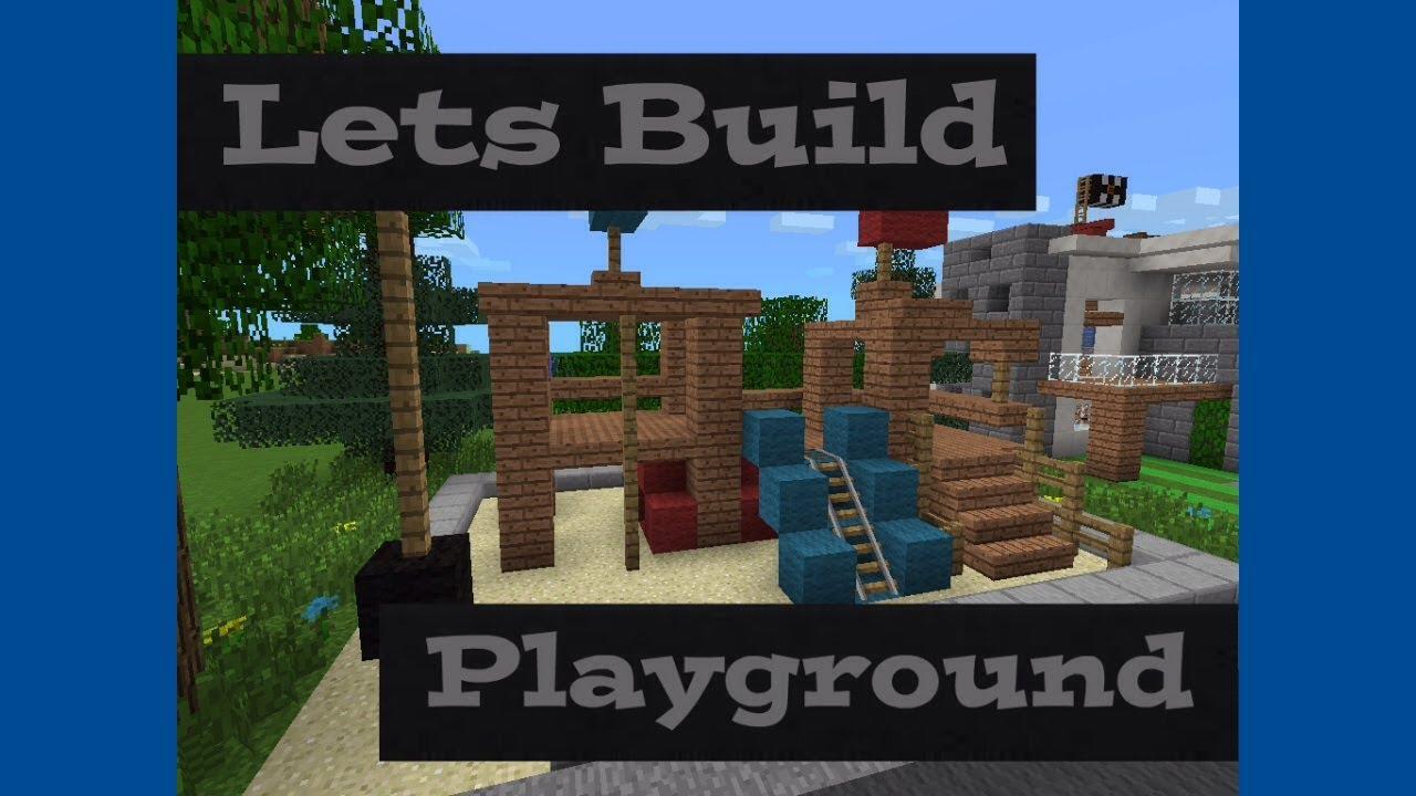 Lets Build Playground Minecraft Pocket Edition Youtube